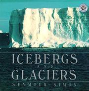 ICEBERGS AND GLACIERS by Seymour Simon