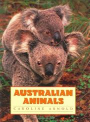 AUSTRALIAN ANIMALS by Caroline Arnold