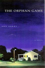 THE ORPHAN GAME by Ann Darby
