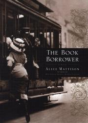THE BOOK BORROWER by Alice Mattison