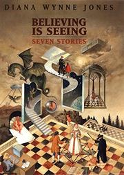 BELIEVING IS SEEING by Diana Wynne Jones