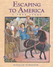 ESCAPING TO AMERICA by Rosalyn  Schanzer