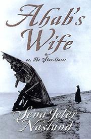 AHAB'S WIFE by Sena Jeter Naslund