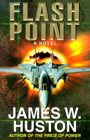 FLASH POINT by James W. Huston