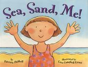 SEA, SAND, ME! by Patricia Hubbell