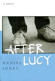 AFTER LUCY by Daniel Jones