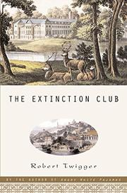 THE EXTINCTION CLUB by Robert Twigger