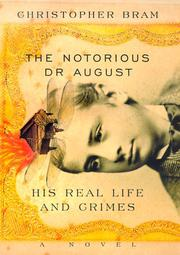 THE NOTORIOUS DR. AUGUST by Christopher Bram