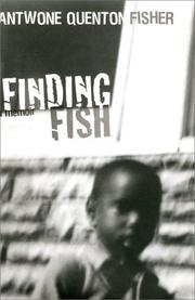 FINDING FISH by Antwone Quenton Fisher