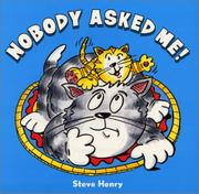 NOBODY ASKED ME! by Steve Henry