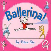BALLERINA! by Peter Sís