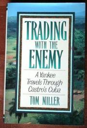 TRADING WITH THE ENEMY by Tom Miller