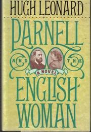 PARNELL AND THE ENGLISHWOMAN by Hugh Leonard