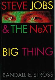 STEVE JOBS AND THE NEXT BIG THING by Randall E. Stross