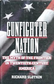 GUNFIGHTER NATION by Richard Slotkin