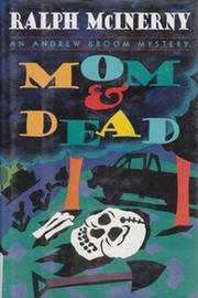MOM AND DEAD by Ralph McInerny