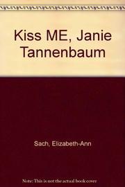 KISS ME, JANIE TANNENBAUM by Elizabeth-Ann Sachs