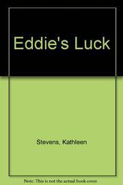 EDDIE'S LUCK by Kathleen Stevens