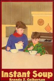 INSTANT SOUP by Brenda Z. Guiberson