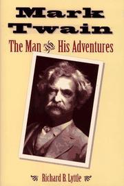 MARK TWAIN: The Man and His Adventures by Richard B. Lyttle