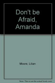 DON'T BE AFRAID, AMANDA by Lilian Moore