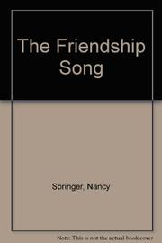 THE FRIENDSHIP SONG by Nancy Springer