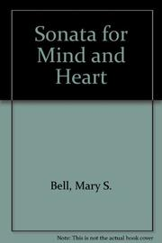 SONATA FOR MIND AND HEART by Mary S. Bell