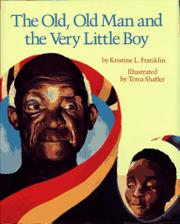 THE OLD, OLD MAN AND THE VERY LITTLE BOY by Kristine L. Franklin