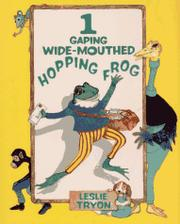 ONE GAPING WIDE-MOUTHED HOPPING FROG by Leslie Tryon