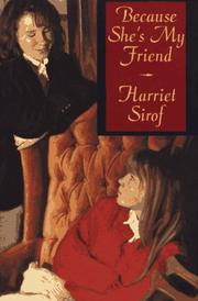 BECAUSE SHE'S MY FRIEND by Harriet Sirof