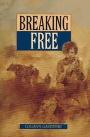 BREAKING FREE by LouAnn Gaeddert