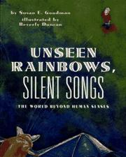 UNSEEN RAINBOWS, SILENT SONGS by Susan E. Goodman