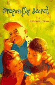 DRAGONFLY SECRET by Carolyn J. Gold