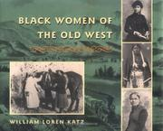 BLACK WOMEN OF THE OLD WEST by William Loren Katz