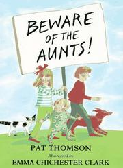 BEWARE OF THE AUNTS! by Pat Thomson