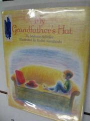 MY GRANDFATHER'S HAT by Melanie Scheller