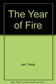 THE YEAR OF FIRE by Teddy Jam
