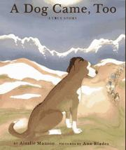 A DOG CAME, TOO by Ainslie Manson