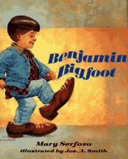 BENJAMIN BIGFOOT by Mary Serfozo