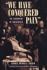 ``WE HAVE CONQUERED PAIN'' by Dennis Brindell Fradin