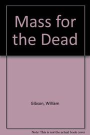 MASS FOR THE DEAD by William Gibson