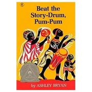 BEAT THE STORY-DRUM, PUM-PUM by Ashley  Bryan