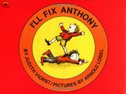 I'LL FIX ANTHONY by Judith Viorst