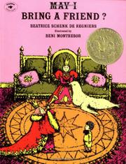 MAY I BRING A FRIEND? by Beatrice Schenk; Illus. Beni Montreso de Regniers