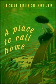 A PLACE TO CALL HOME by Jackie French Koller
