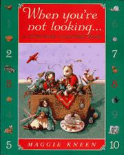 WHEN YOU'RE NOT LOOKING by Maggie Kneen