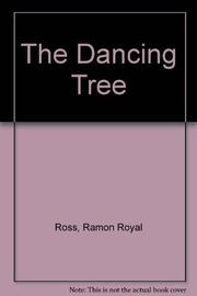 THE DANCING TREE by Ramon Royal Ross