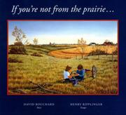 IF YOU'RE NOT FROM THE PRAIRIE... by David Bouchard
