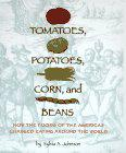 TOMATOES, POTATOES, CORN, AND BEANS by Sylvia A. Johnson
