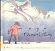 A SNOW STORY by Melvin J. Leavitt